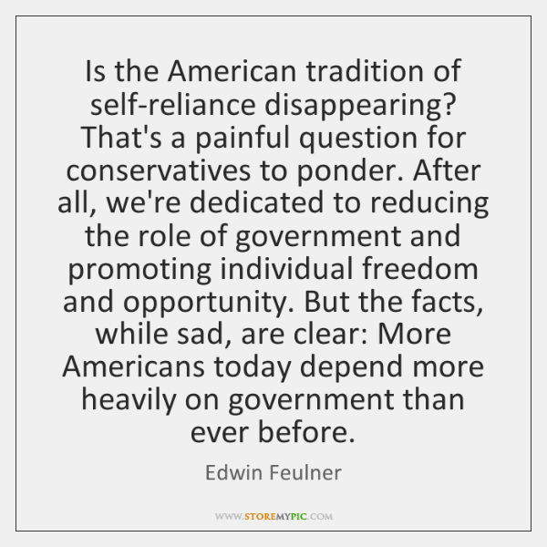 Is the American tradition of self-reliance disappearing? That's a painful question for ...