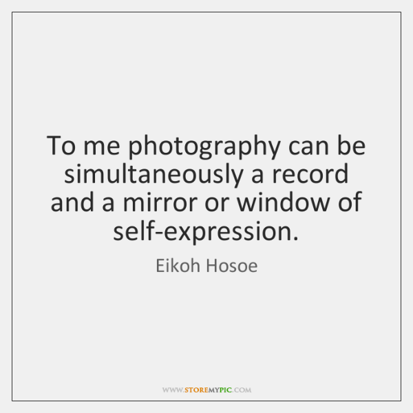 To me photography can be simultaneously a record and a mirror or ...