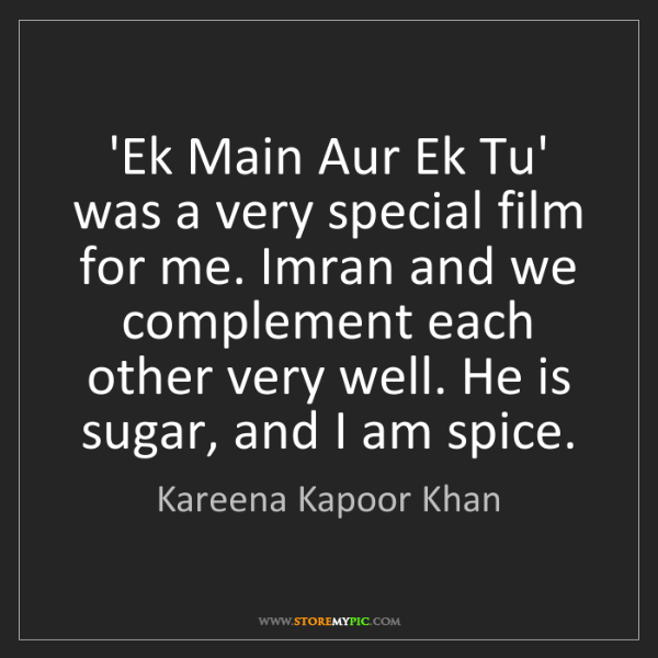 Kareena Kapoor Khan: 'Ek Main Aur Ek Tu' was a very special film for me. Imran...