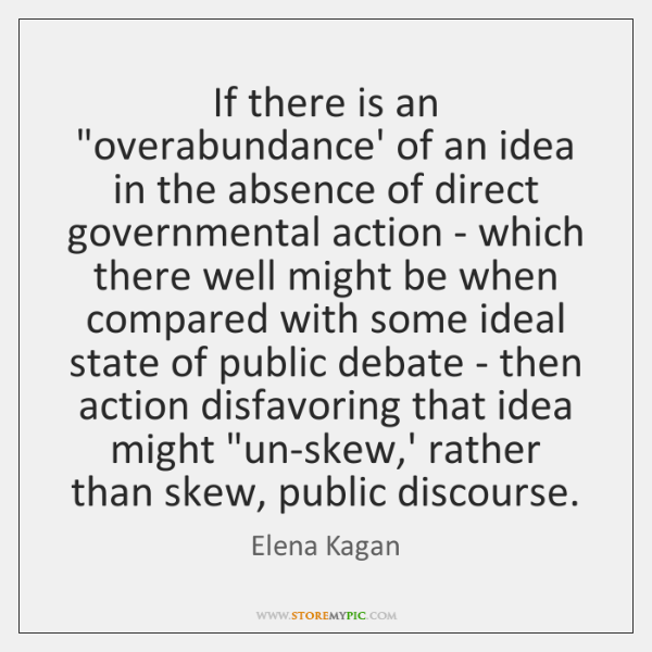 "If there is an ""overabundance' of an idea in the absence of ..."