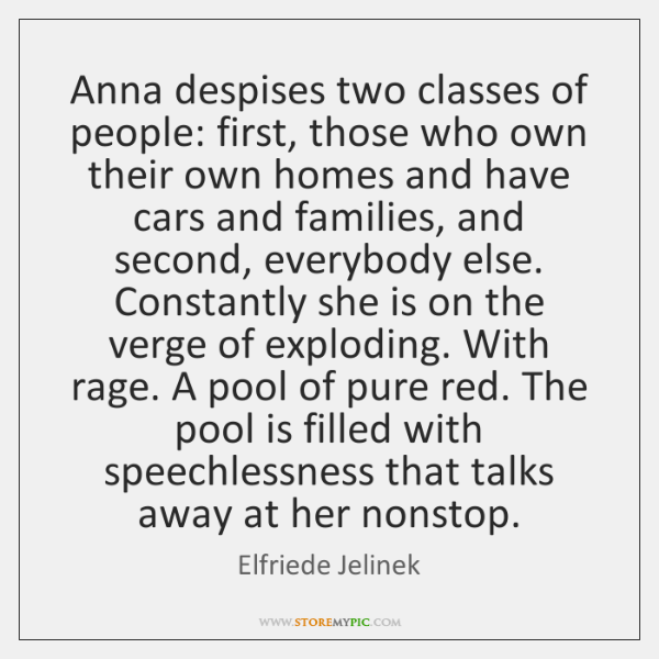 Anna despises two classes of people: first, those who own their own ...