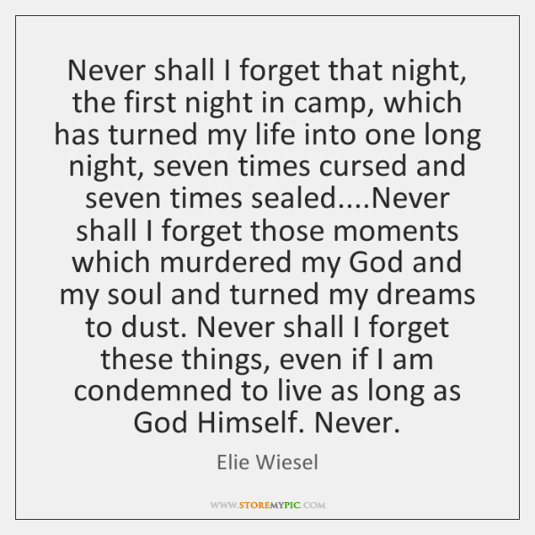 Never shall I forget that night, the first night in camp, which ...
