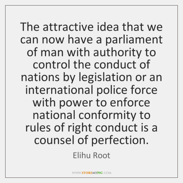 The attractive idea that we can now have a parliament of man ...