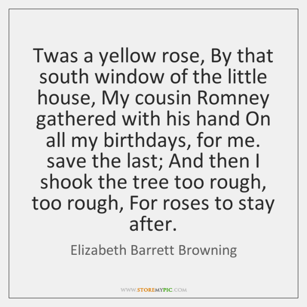 Twas a yellow rose, By that south window of the little house, ...