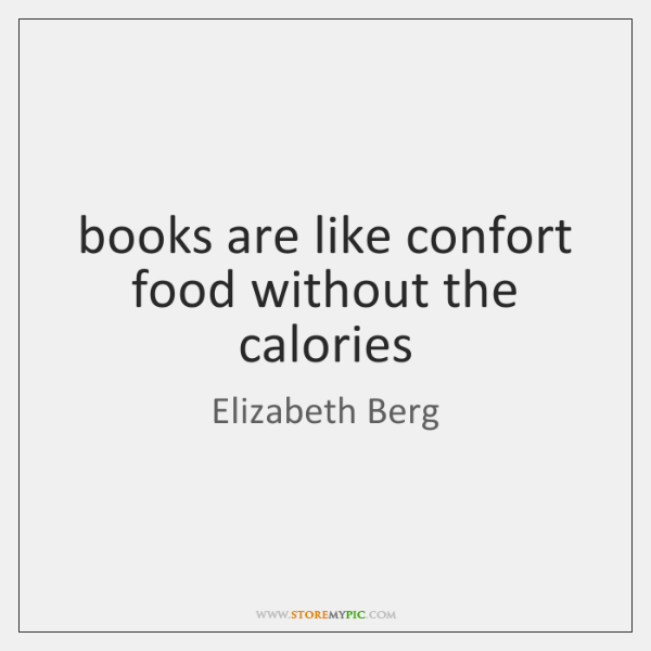 books are like confort food without the calories