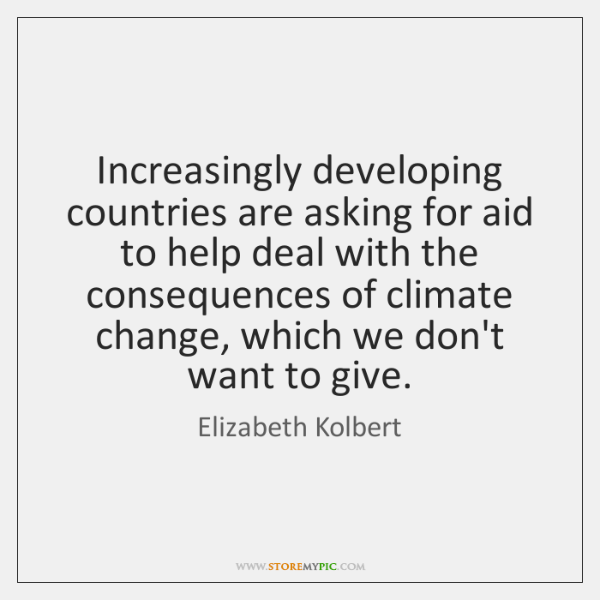 Increasingly developing countries are asking for aid to help deal with the ...