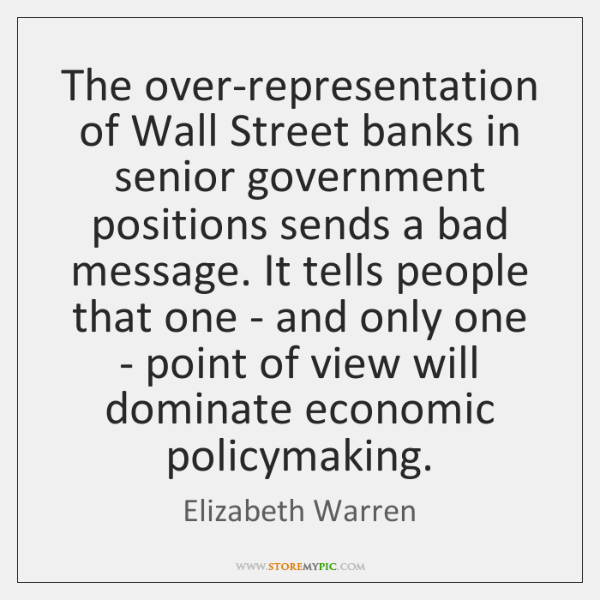 The over-representation of Wall Street banks in senior government positions sends a ...