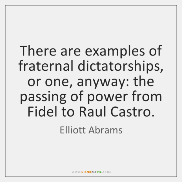 There are examples of fraternal dictatorships, or one, anyway: the passing of ...