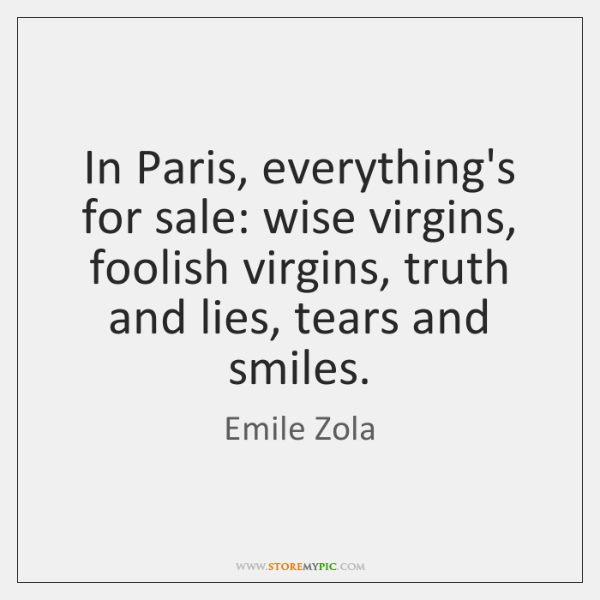 In Paris, everything's for sale: wise virgins, foolish virgins, truth and lies, ...