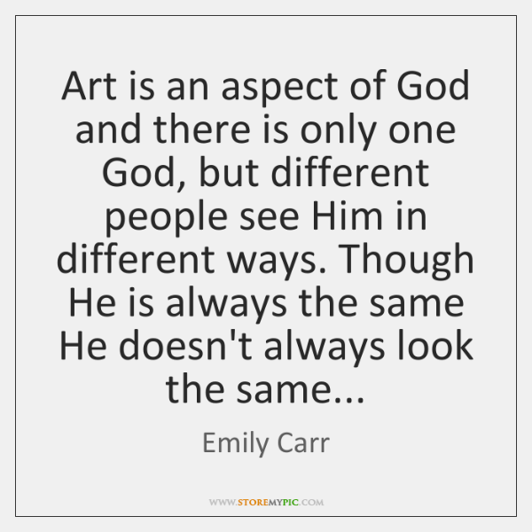 Art is an aspect of God and there is only one God, ...