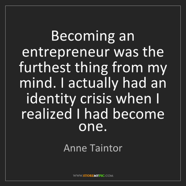 Anne Taintor: Becoming an entrepreneur was the furthest thing from...
