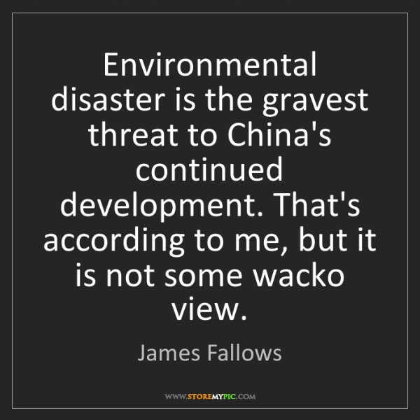 James Fallows: Environmental disaster is the gravest threat to China's...