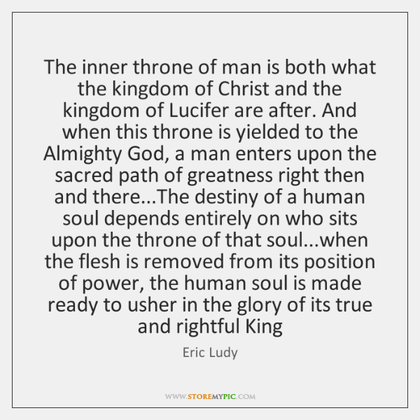 The inner throne of man is both what the kingdom of Christ ...