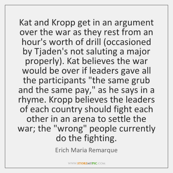 Kat and Kropp get in an argument over the war as they ...