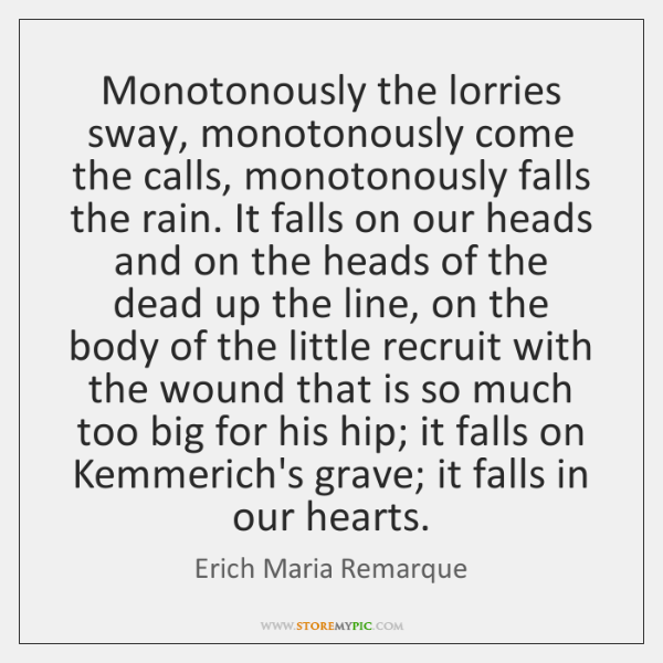 Monotonously the lorries sway, monotonously come the calls, monotonously falls the rain. ...