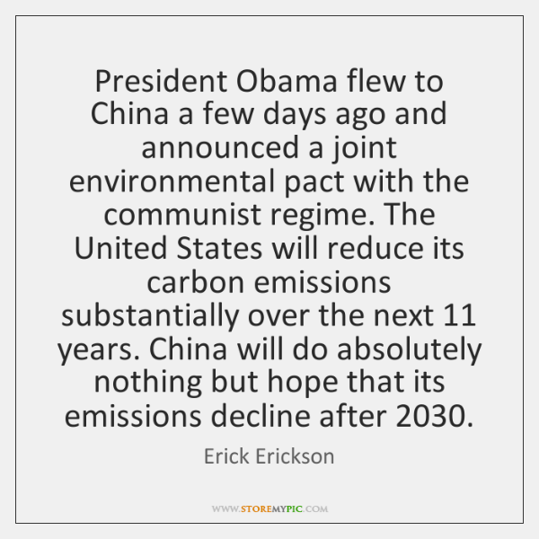 President Obama flew to China a few days ago and announced a ...