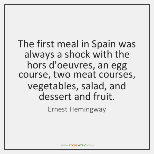 The first meal in Spain was always a shock with the hors ...