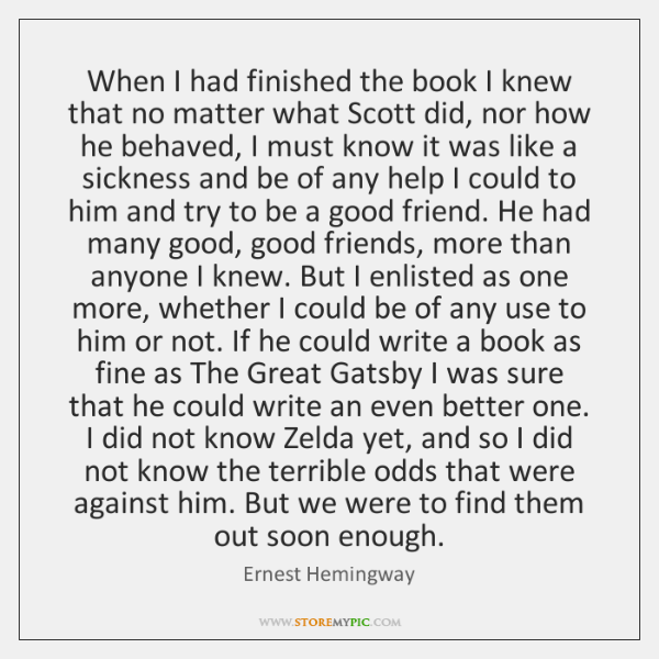 When I had finished the book I knew that no matter what ...