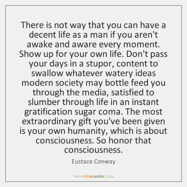 There is not way that you can have a decent life as ...