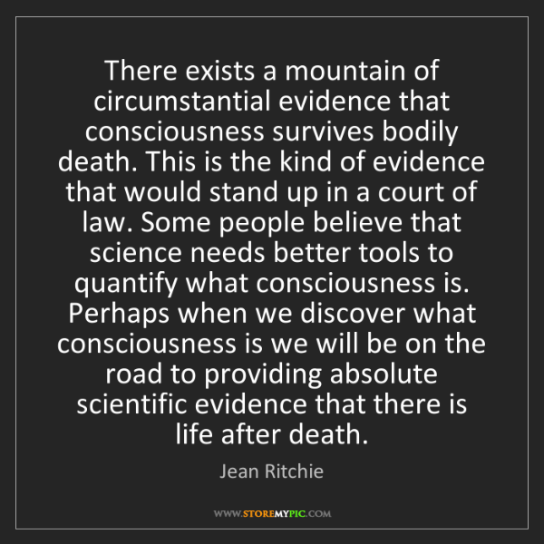 Jean Ritchie: There exists a mountain of circumstantial evidence that...