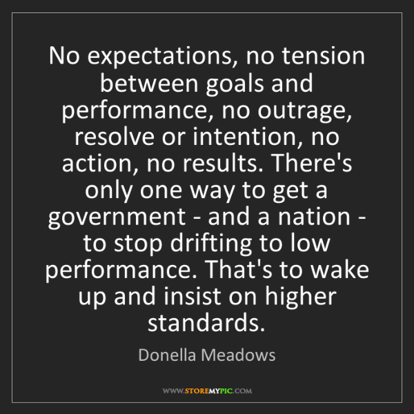 Donella Meadows: No expectations, no tension between goals and performance,...