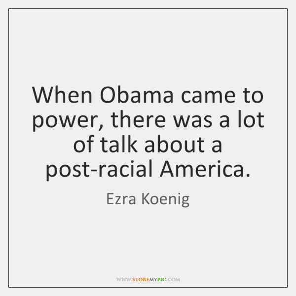When Obama came to power, there was a lot of talk about ...