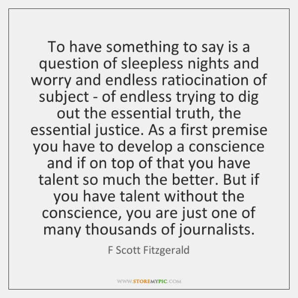 To have something to say is a question of sleepless nights and ...