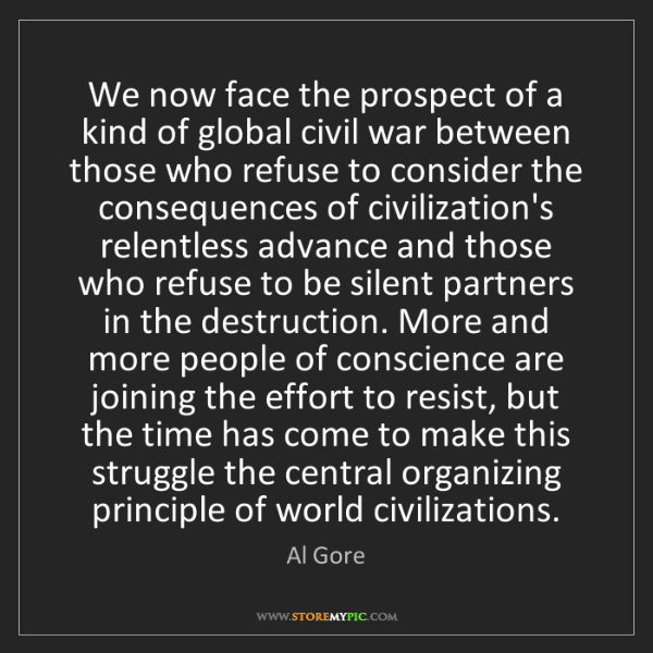 Al Gore: We now face the prospect of a kind of global civil war...