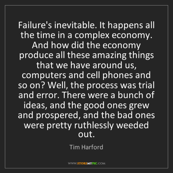 Tim Harford: Failure's inevitable. It happens all the time in a complex...