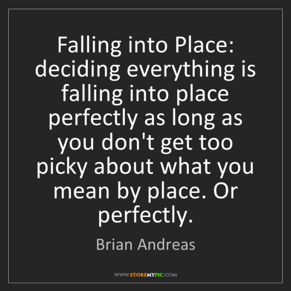 Brian Andreas: Falling into Place:   deciding everything is falling...
