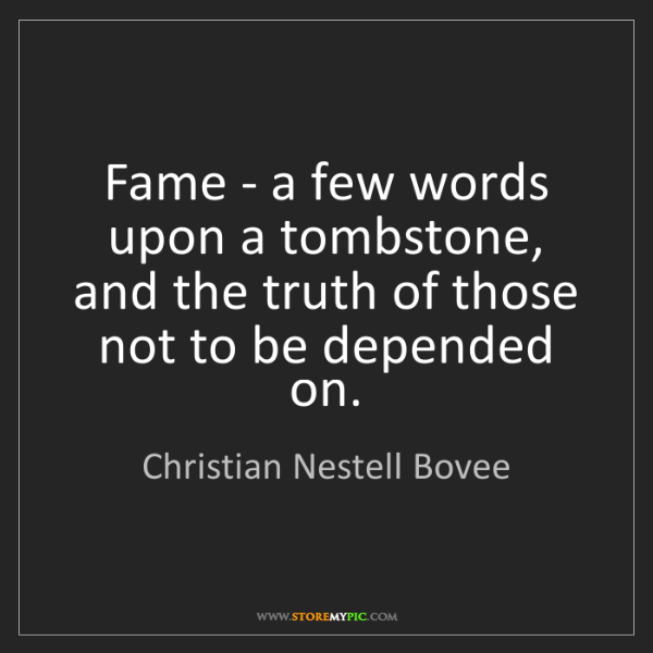 Christian Nestell Bovee: Fame - a few words upon a tombstone, and the truth of...