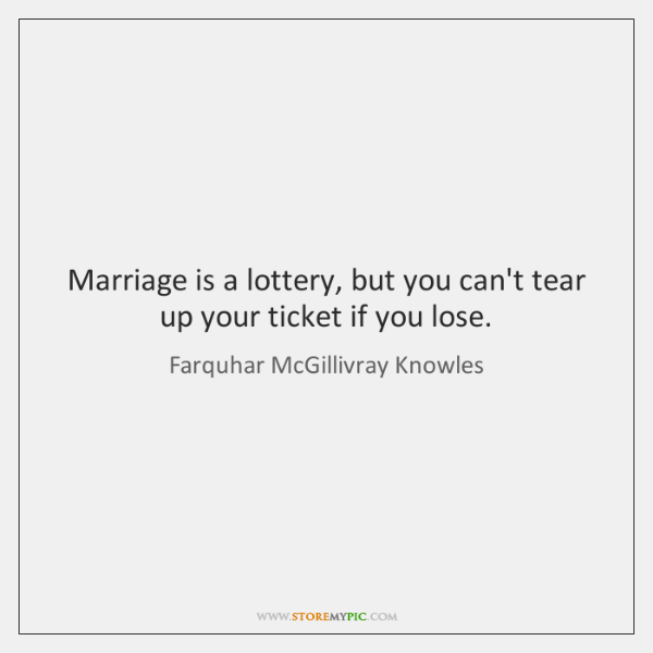 Marriage is a lottery, but you can't tear up your ticket if ...