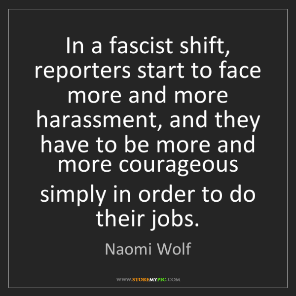 Naomi Wolf: In a fascist shift, reporters start to face more and...