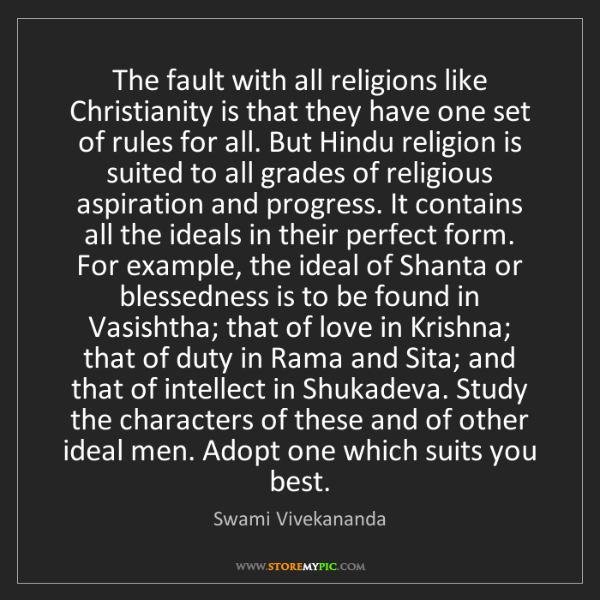 Swami Vivekananda: The fault with all religions like Christianity is that...