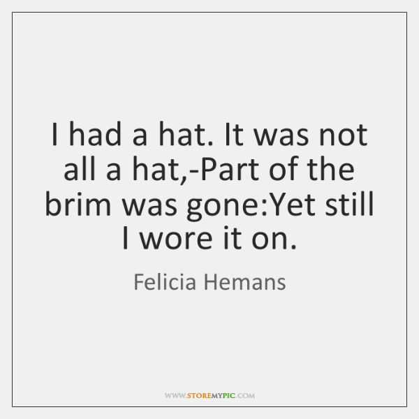 I had a hat. It was not all a hat,-Part of ...