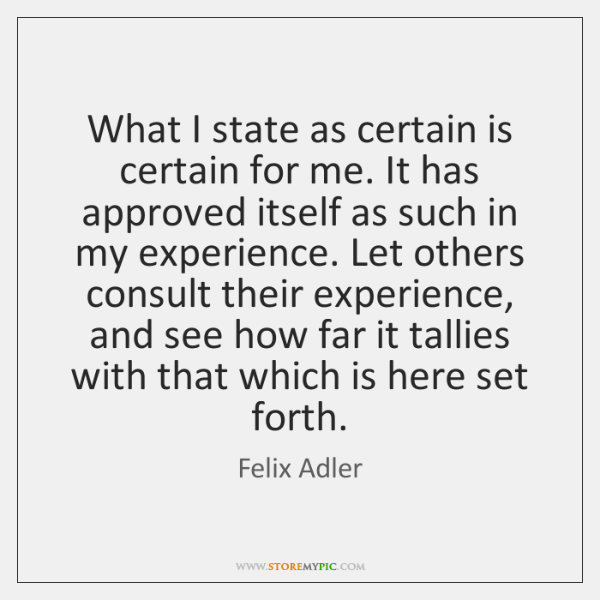 What I state as certain is certain for me. It has approved ...