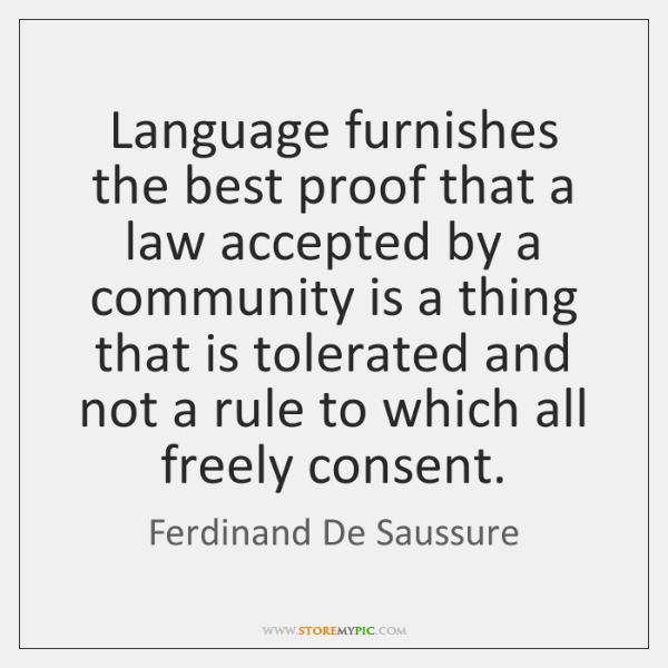 Language furnishes the best proof that a law accepted by a community ...