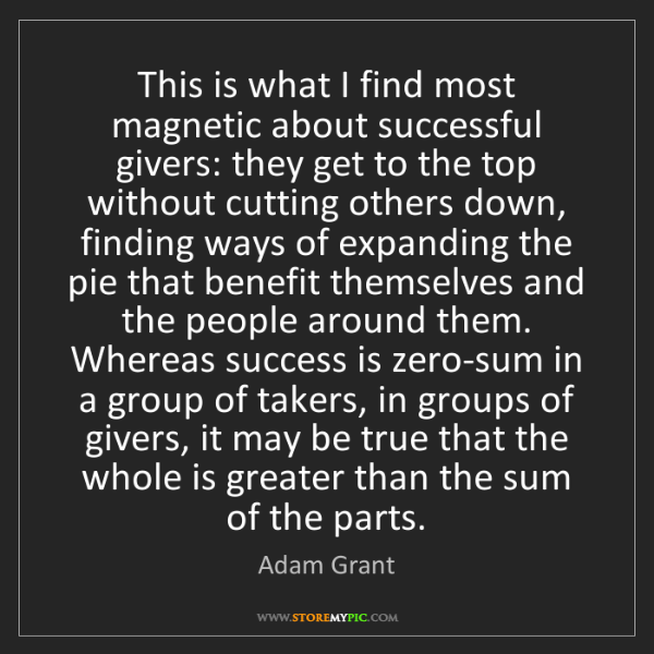 Adam Grant: This is what I find most magnetic about successful givers:...
