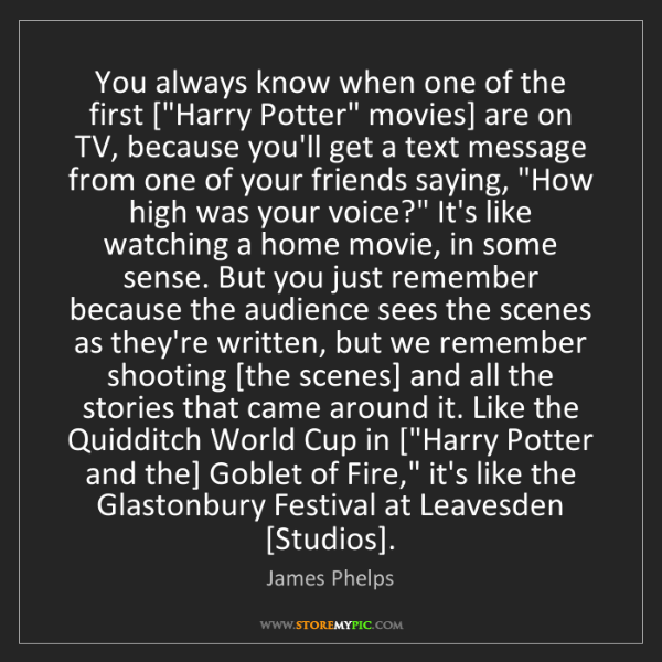 """James Phelps: You always know when one of the first [""""Harry Potter""""..."""