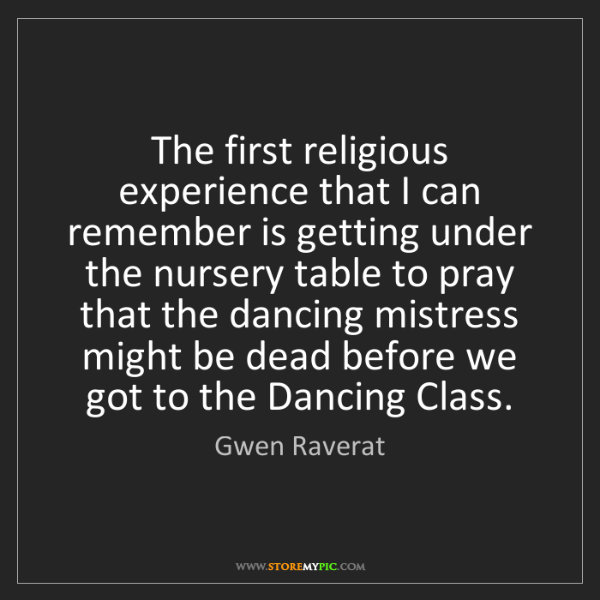 Gwen Raverat: The first religious experience that I can remember is...