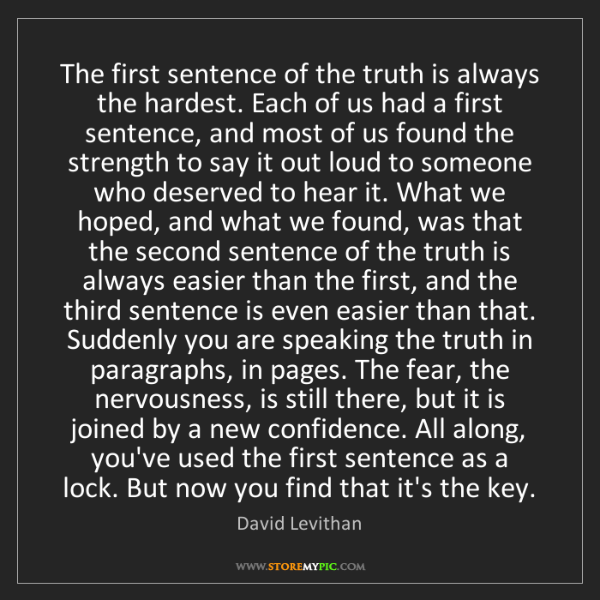 David Levithan: The first sentence of the truth is always the hardest....