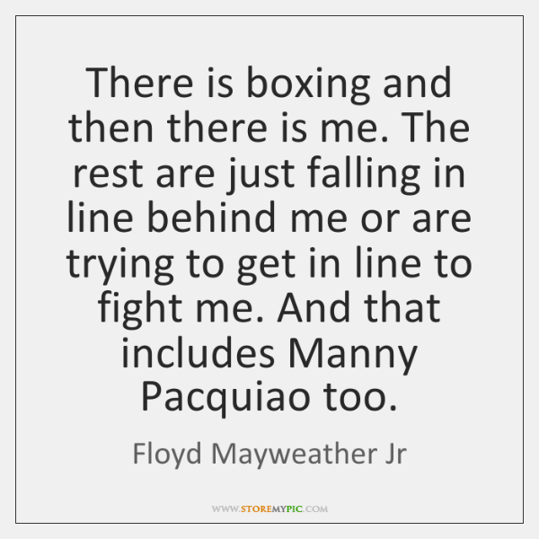 There is boxing and then there is me. The rest are just ...