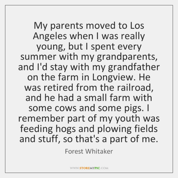 My parents moved to Los Angeles when I was really young, but ...