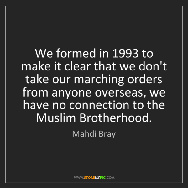 Mahdi Bray: We formed in 1993 to make it clear that we don't take...