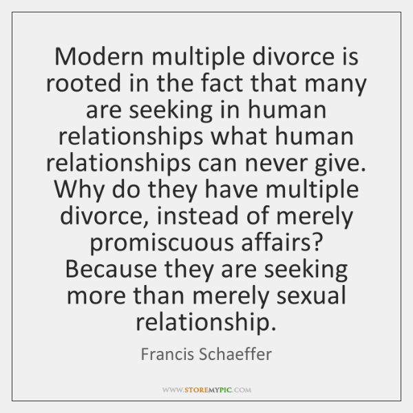 Modern multiple divorce is rooted in the fact that many are seeking ...