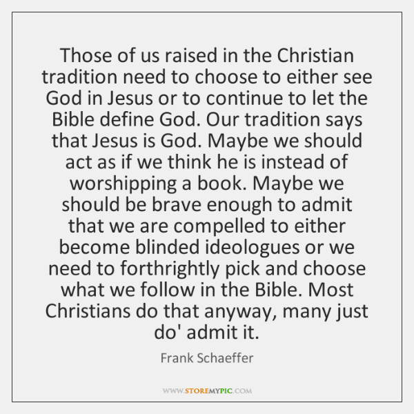 Those of us raised in the Christian tradition need to choose to ...