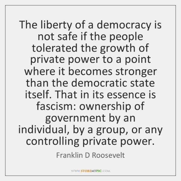 The liberty of a democracy is not safe if the people tolerated ...