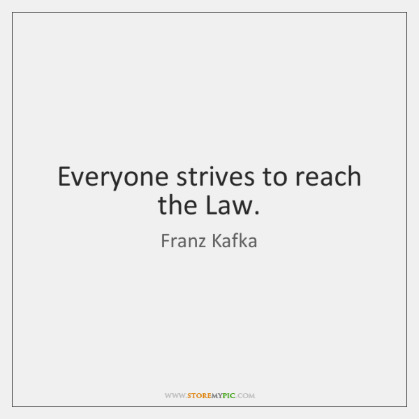 Everyone strives to reach the Law.