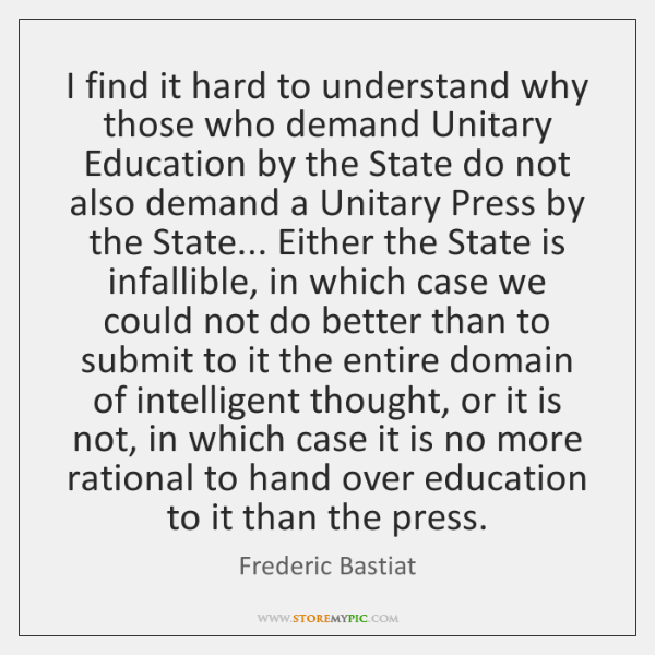 I find it hard to understand why those who demand Unitary Education ...