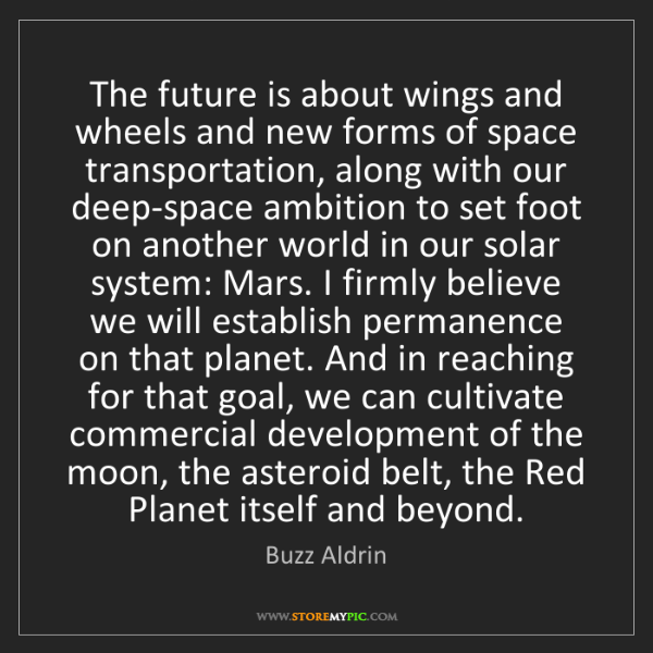 Buzz Aldrin: The future is about wings and wheels and new forms of...